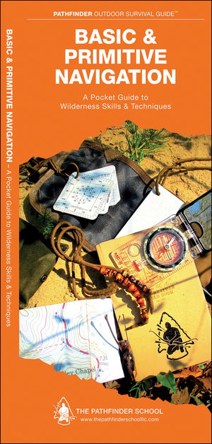 Basic & Primitive Navigation: A Folding Pocket Guide to Wilderness Skills & Techniques (Pathfinder Outdoor Survival Guide Series)