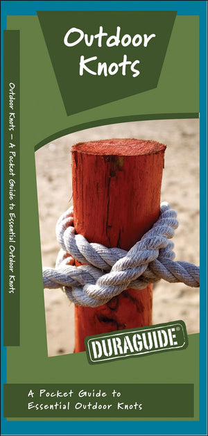 Outdoor Knots: A Folding Pocket Guide to Essential Outdoor Knots (Duraguide Series)