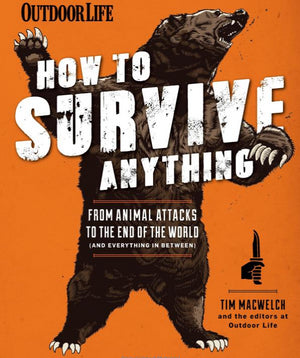 nullHow to Survive Anything: From Animal Attacks to the End of the World (and everything in between)