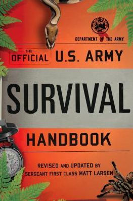 The Official U.S. Army Survival Handbook
