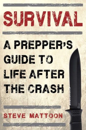 Survival: A Prepper¿s Guide to Life after the Crash