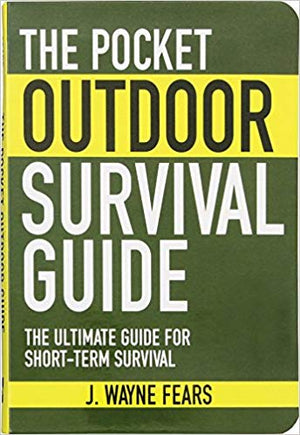 The Pocket Outdoor Survival Guide: The Ultimate Guide for Short-Term Survival (Skyhorse Pocket Guides)