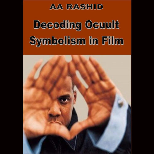 A.a. Rashid Decoding Ocult Symbolism In Film Dvds & Blu-Ray Discs