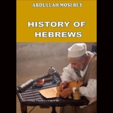 Abdullah Mosi Bey Hisyory Of Hebrews Dvds & Blu-Ray Discs