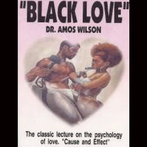 Amos Wilson Black Love Dvds & Blu-Ray Discs