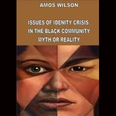 Amos Wilson Issues Of Identity Crisis In The Dvds & Blu-Ray Discs