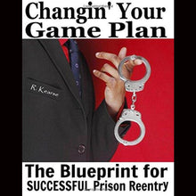 Changin Your Game Plan: The Blueprint For Successful Prison Reentry Paperback