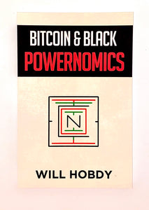 Bitcoin & Black Powernomics by Will Hobdy