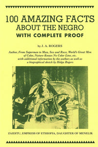 100 Amazing facts About The Negro by J.A. Rodgers