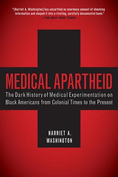 Medical Aparthied by Harriet A. Washinton