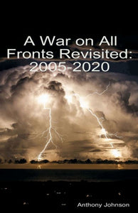 A War on All Fronts Revisited: 2005 - 2020