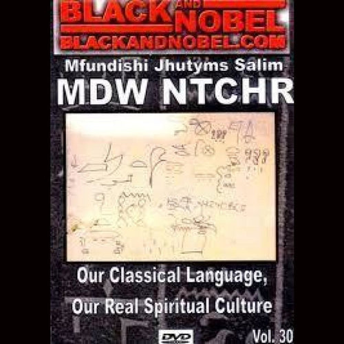 Mdw Ntchr: Our Classical Language Our Real Spiritual Culture