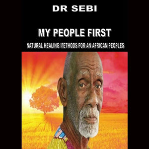 My People First/natural Healing Methods For African Peoples
