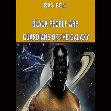 Ras Ben Black People Are Guardians Of The Ga