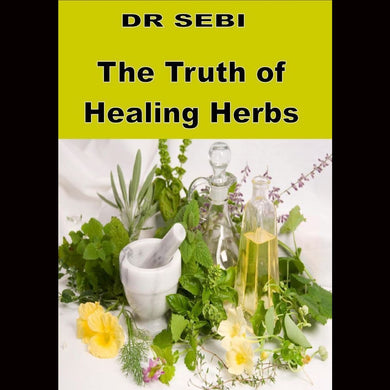 Sebi The Truth Of Healing Herbs