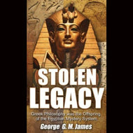 Stolen Legacy Greek Philosophy Was The Offspring Of Egyptian Mystery System