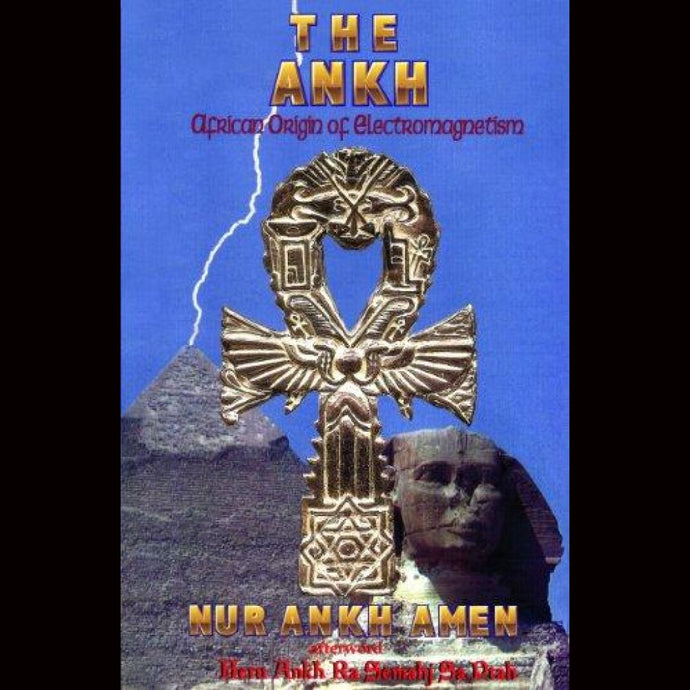 The Ankh African Origin Of Electromagnetism Paperback