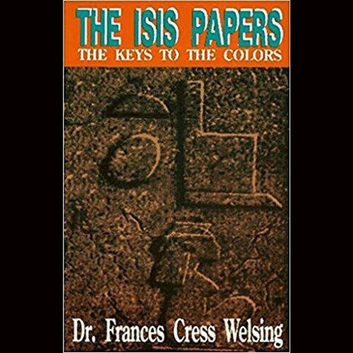 The Isis Papers: Keys To The Colors By Frances Cress Welsing Paperback