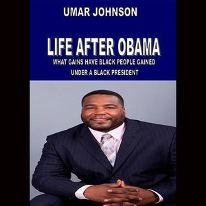 Umar Johnson Life After Obama