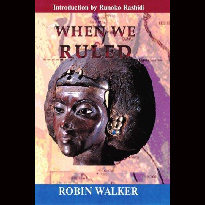 When We Ruled: The Ancient And Mediaeval History Of Black Civilisations Paperback