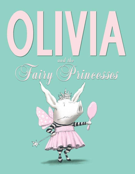 Olivia And The Fairy Princesses (Hardcover)