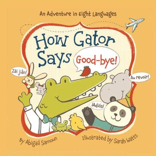 How Gator Says Good-Bye! (Board Book)