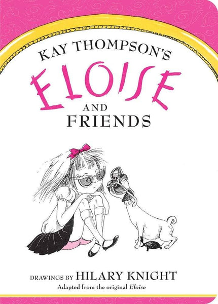 Eloise And Friends (Board Book)