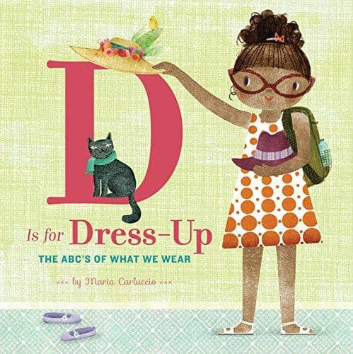 D Is For Dress Up: The Abc's Of What We Wear (Hardcover)-Kidding Around NYC