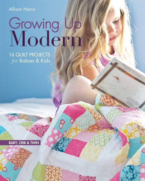 Growing Up Modern: 16 Quilt Projects (Book)