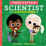 This Little Scientist: A Dicovery Primer (Board Book)-Kidding Around NYC