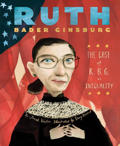 Ruth Bader Ginsberg: The Case Of R.B.G. Vs. Inequality (Hardcover)-Kidding Around NYC