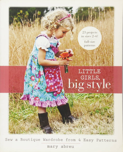 Little Girls Big Style: Sew A Boutique Wardrobe From 4 Easy Patterns (Book)-Kidding Around NYC