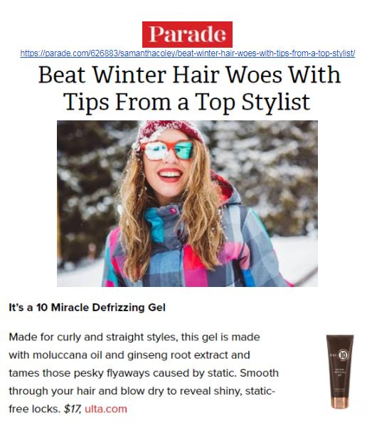 "Parade.com Features It's a 10 Miracle Defrizzing Gel in ""Beat Winter Hair Woes"" Article"