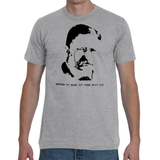 Teddy Roosevelt T-Shirt - Better to Wear Out than Rust Out - Unisex