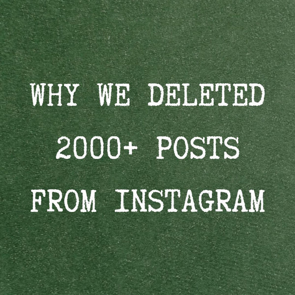 why we deleted 2000+ posts from instagram