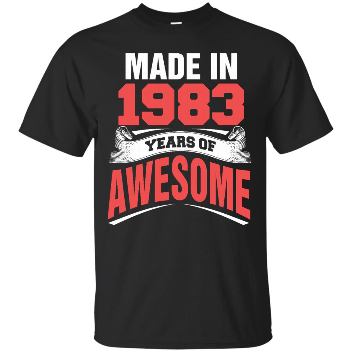 1983 Shirts Made In 1983 Year of Awesome T-shirts Hoodies Sweatshirts