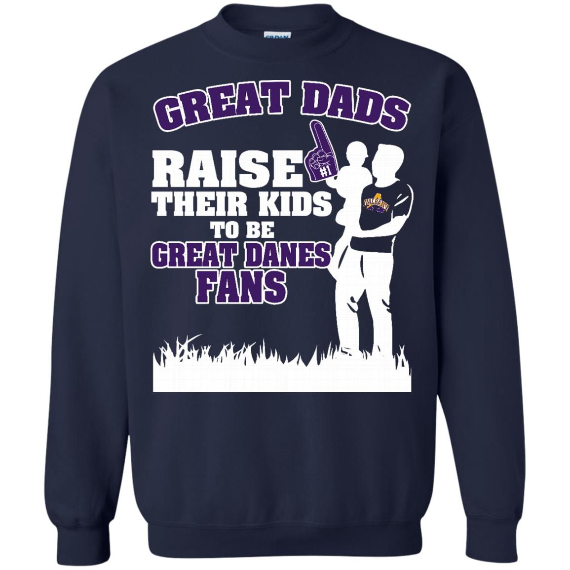 Albany Great Danes Father T shirts Great Dads Raise Their Kids To Be Great Danes Fans Hoodies Sweatshirts