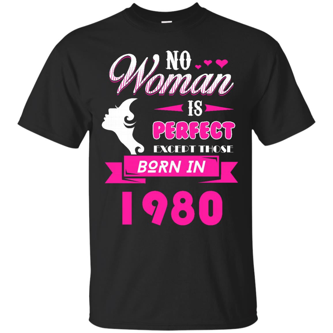 1980 Woman Shirts No Woman Perfect Except Those In 1980 T-shirts Hoodies Sweatshirts