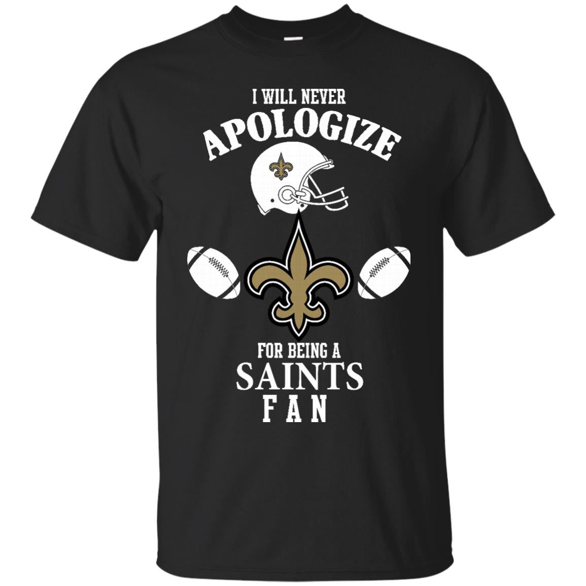New orleans saints shirts never apologize for being a for New orlean saints shirts