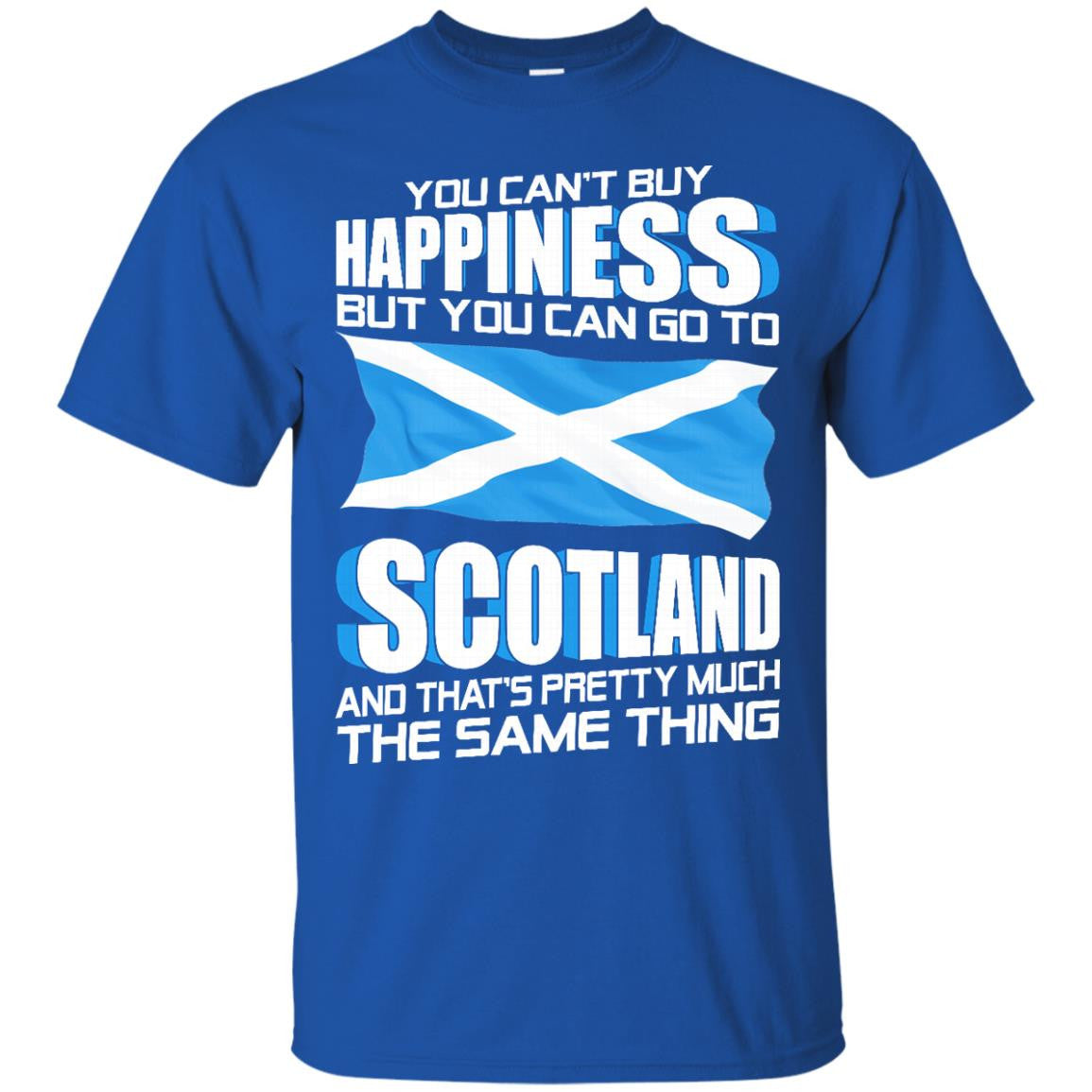 Scotland t shirts you can 39 t buy happiness but you can go for Where can i buy shirts
