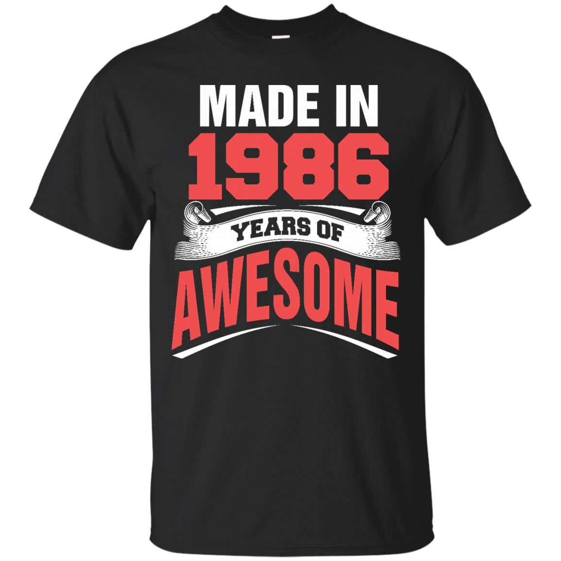 1986 Shirts Made In 1986 Year of Awesome T-shirts Hoodies Sweatshirts