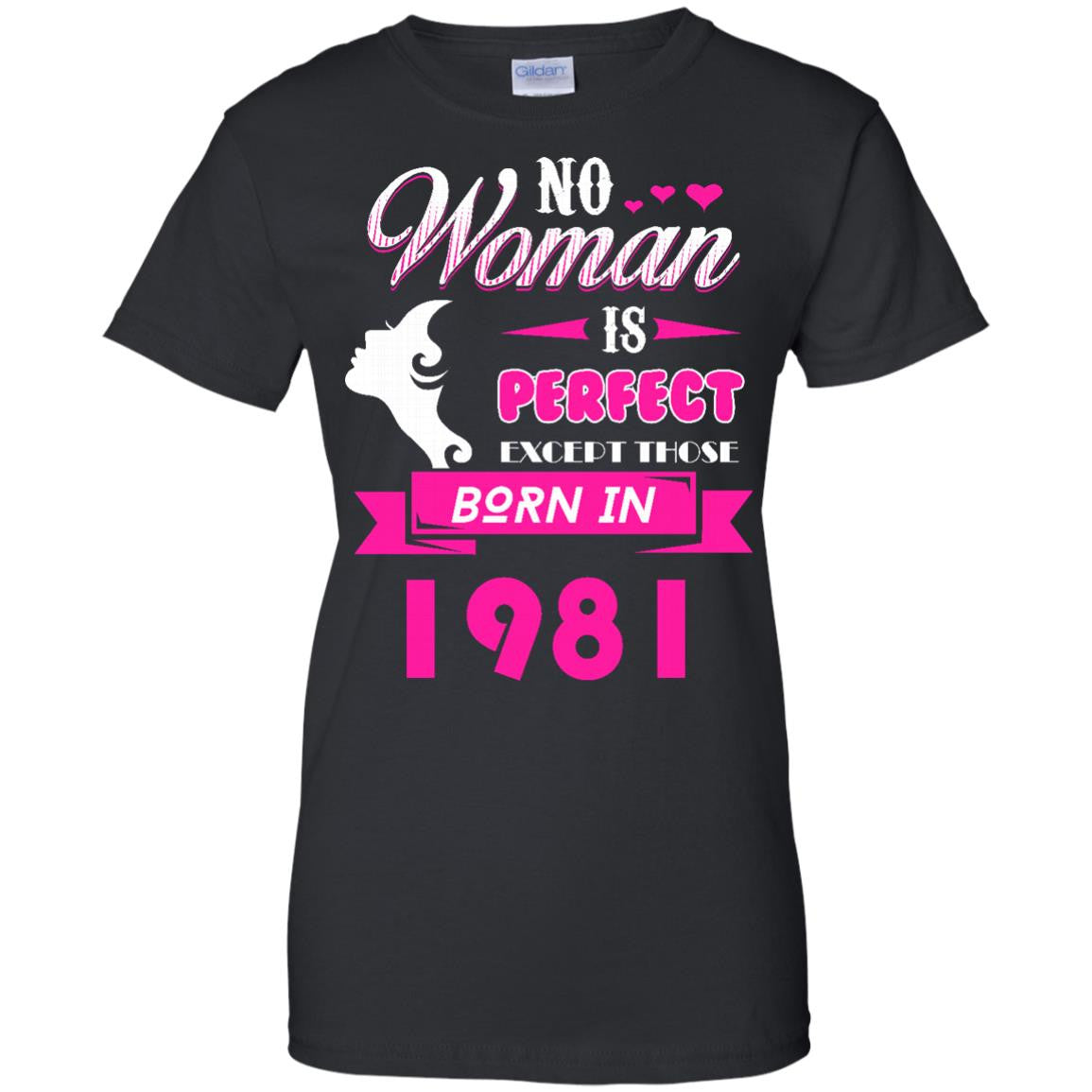 1981 Woman Shirts No Woman Perfect Except Those In 1981 T-shirts Hoodies Sweatshirts