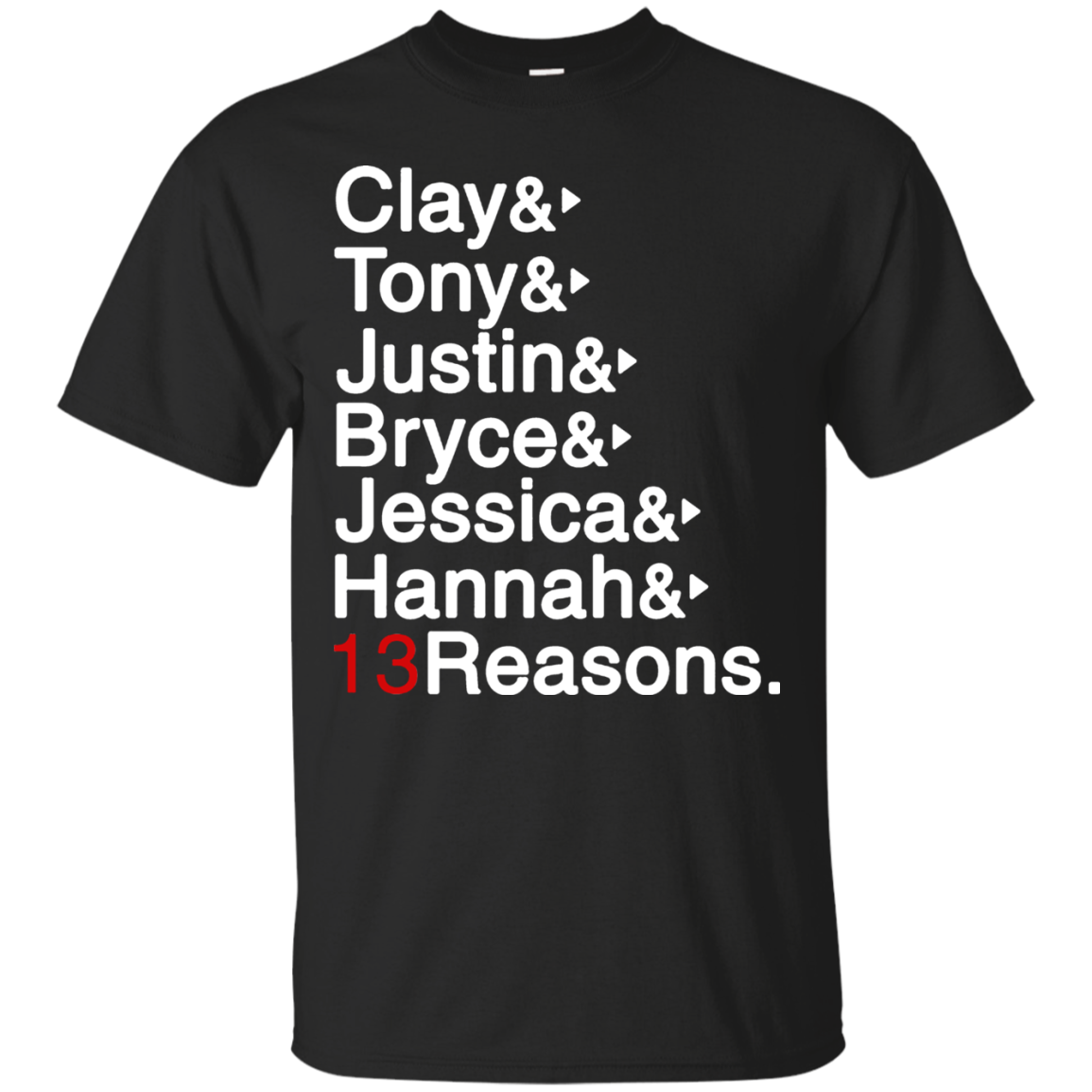13 Reasons Why T shirts Clay Tony Justin Bryce Jess Hannah Hoodies Sweatshirts