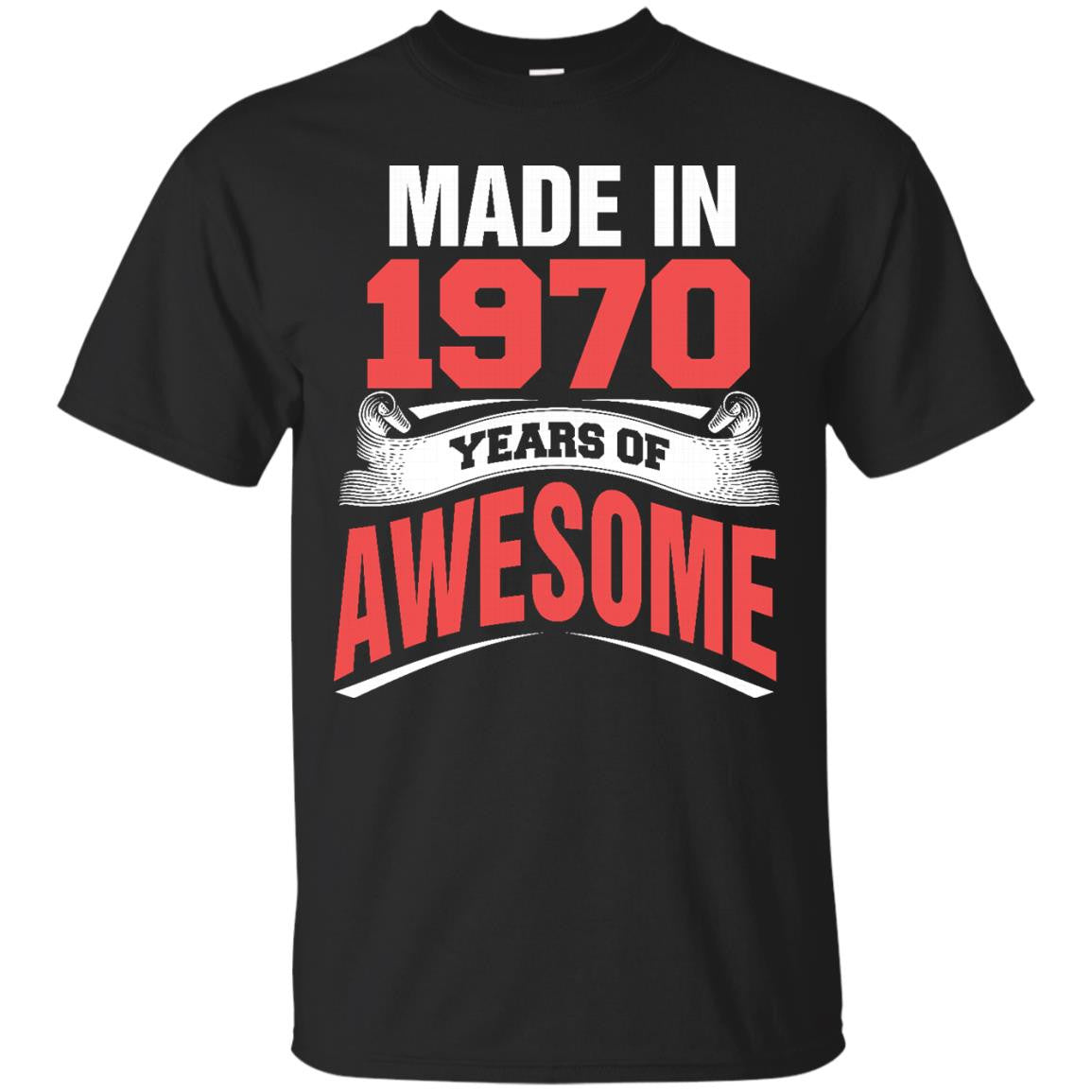 1970 Shirts Made In 1970 Year Of Awesome T-shirts Hoodies Sweatshirts