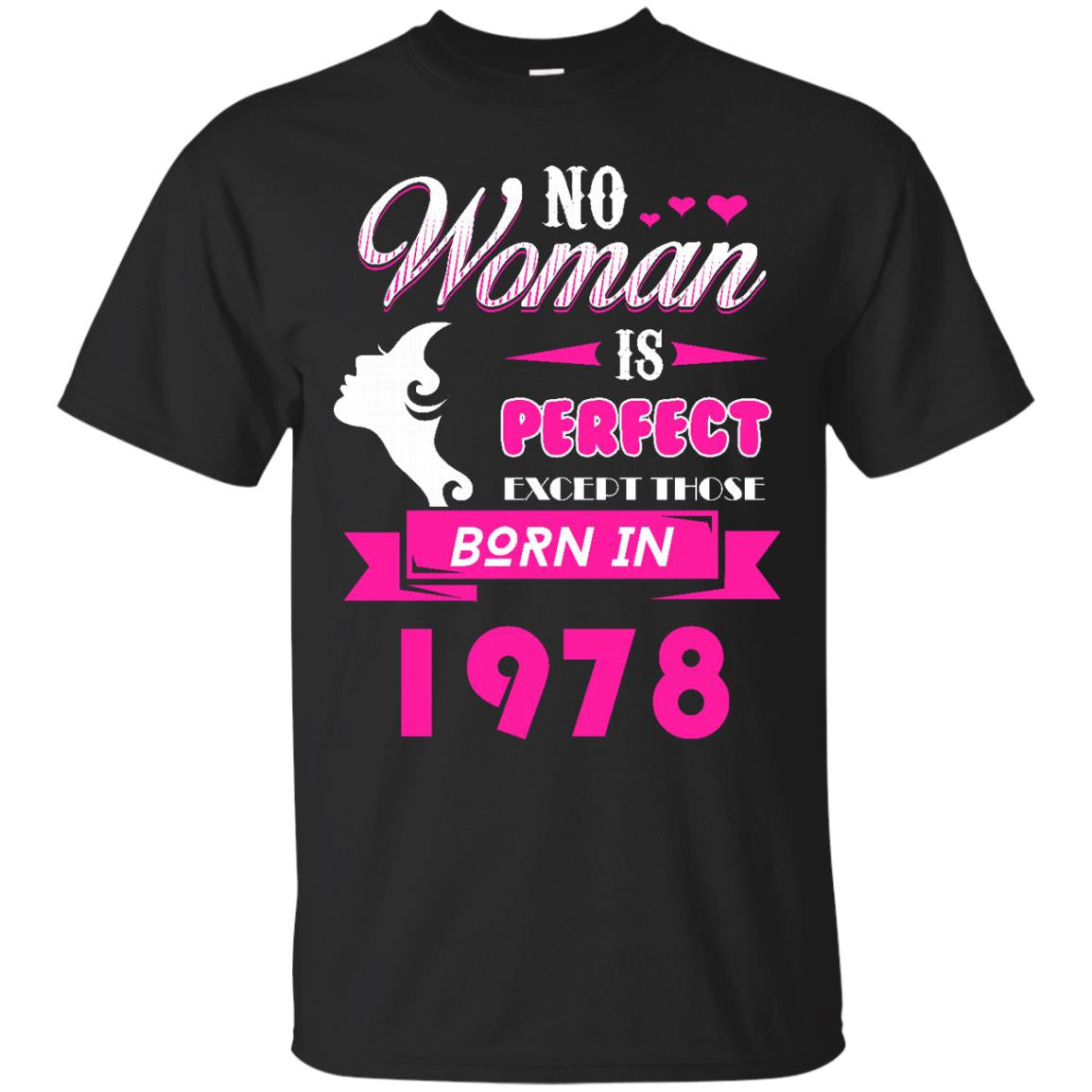 1978 Woman Shirts No Woman Perfect Except Those In 1978 T-shirts Hoodies Sweatshirts