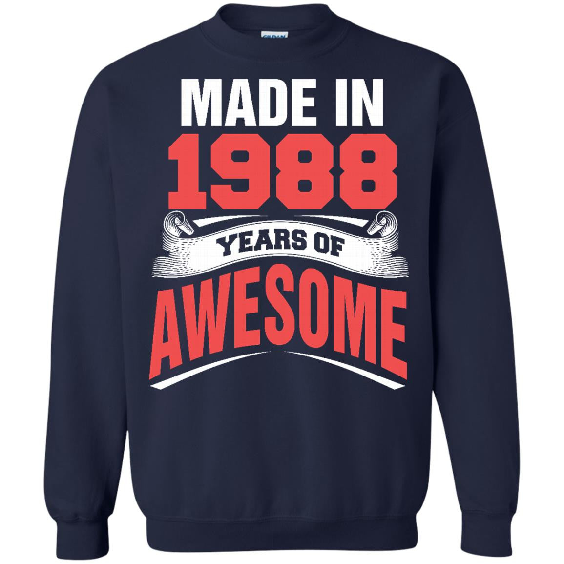 1988 Shirts Made In 1988 Year of Awesome T-shirts Hoodies Sweatshirts
