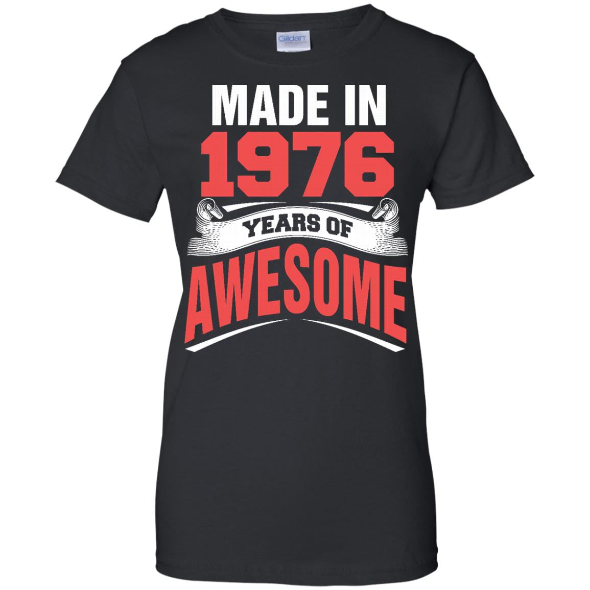 1976 Shirts Made In 1976 Year Of Awesome T-shirts Hoodies Sweatshirts