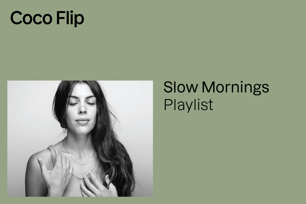 SLOW MORNINGS PLAYLIST: August 2020