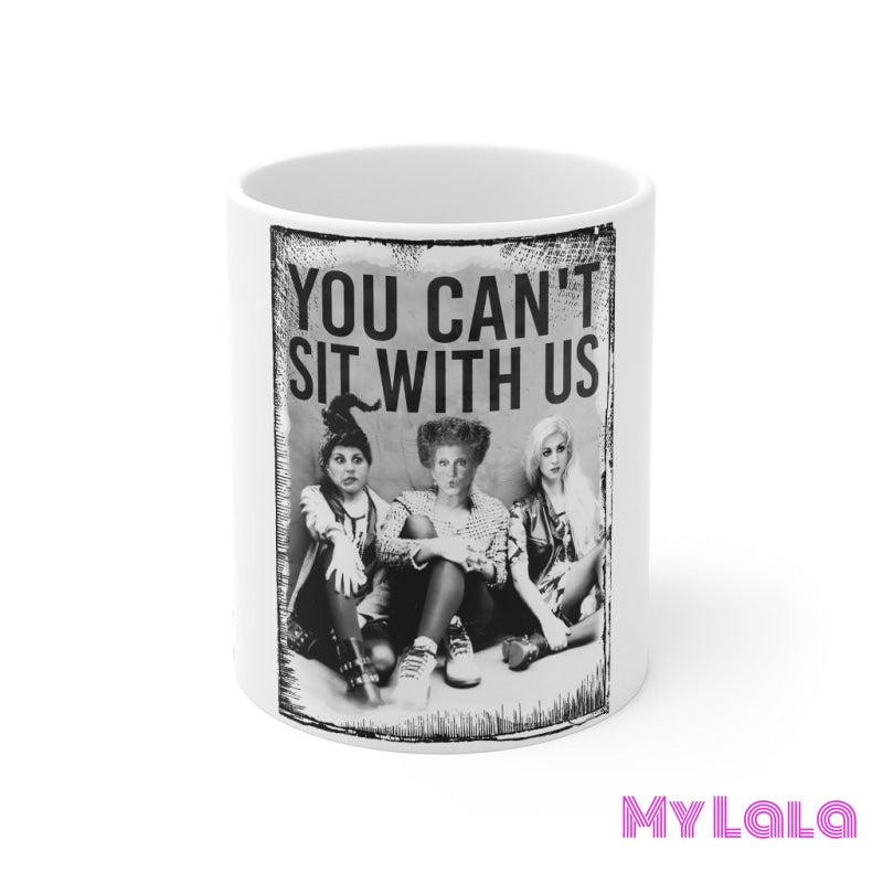 Can't Sit with Us Mug 11oz - My Lala Leggings, soft leggings, buttery soft leggings, one size leggings