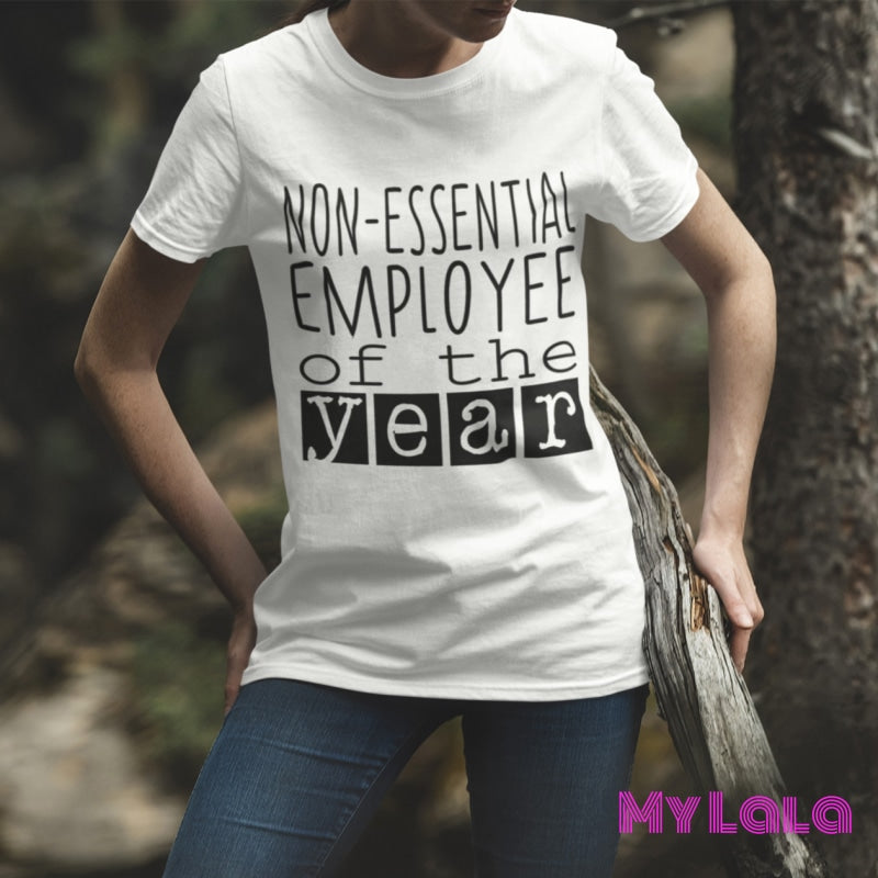 Non- Essential Employee Of The Year Tee T-Shirt